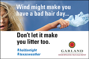 Wind might make you have a bad hair day. Dont let it make you litter too.